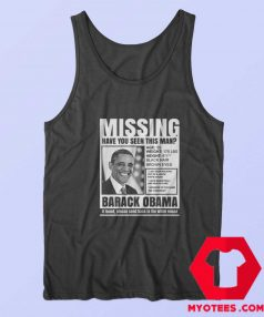 Have Seen This Man Missing Obama Tank Top