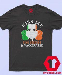 Kiss Me Im Irish And Vaccinated St. Patricks Day T Shirt