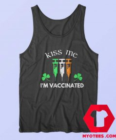Kiss Me im Vaccinated Funny St Patricks Day Tank Top
