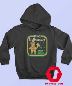 St Patricks Day Bad Influence Irish Day Hoodie