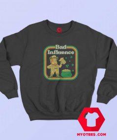 St Patricks Day Bad Influence Irish Day Sweatshirt