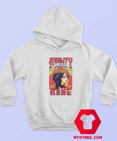 Tupac Reality Is Wrong Words Are Real Hoodie