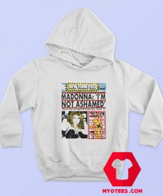 Vintage Madonna Im Not Ashamed Unisex Hoodie