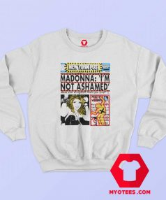 Vintage Madonna Im Not Ashamed Unisex Sweatshirt