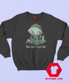 Vintage Stewie Who Do I Trust Me Sweatshirt