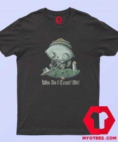 Vintage Stewie Who Do I Trust Me Unisex T Shirt