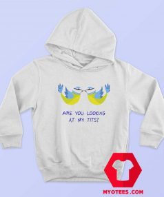 Are you looking At My Tits Graphic Hoodie