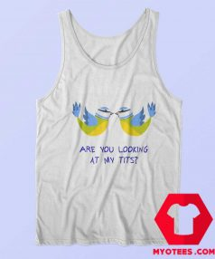 Are you looking At My Tits Graphic Tank Top