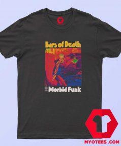 Bars Of The Death Radio Rahemm Morbid Fuck T Shirt