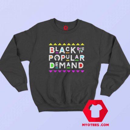 Black Due To Popular Demand 90s Style Sweatshirt