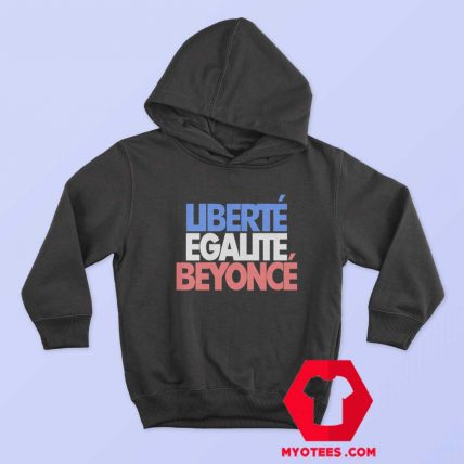 Liberte Egalite Beyonce Graphic Unisex Hoodie