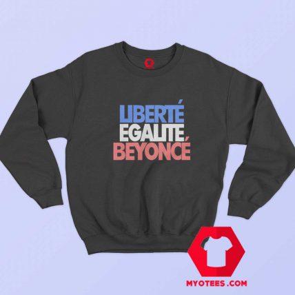 Liberte Egalite Beyonce Graphic Unisex Sweatshirt
