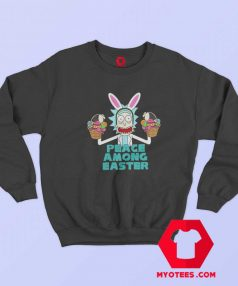 Peace Among Rick And Morty Easter Day Sweatshirt