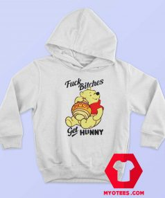 Winnie The Pooh Fuck Bitches Get Hunny Hoodie