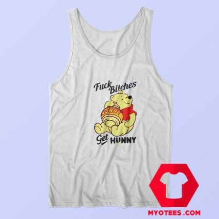 Winnie The Pooh Fuck Bitches Get Hunny Tank Top