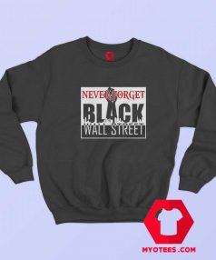 Black Wall Street Black Lives Matter Sweatshirt