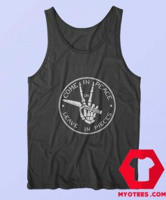 Come In Peace Or Leave In Pieces Unisex Tank Top