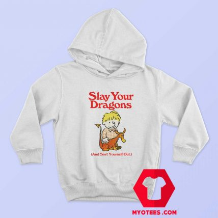 Cute Funny Slay Your Dragons Unisex Hoodie
