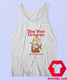 Cute Funny Slay Your Dragons Unisex Tank Top