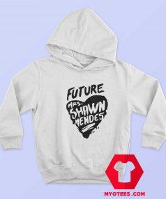 Future Mrs Shawn Mendes Unisex Hoodie
