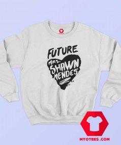 Future Mrs Shawn Mendes Unisex Sweatshirt