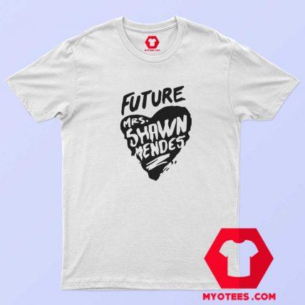 Future Mrs Shawn Mendes Unisex T Shirt