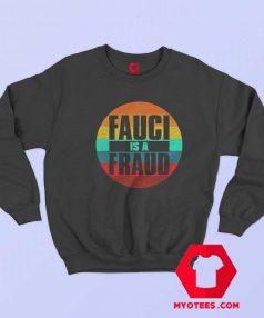 Retro Vintage Fauci Is A Fraud Unisex Sweatshirt