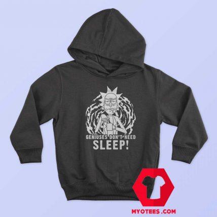 Rick And Morty Geniuses Dont Need Sleep Hoodie