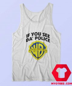 If You See Da Police Warn A Brother Unisex Tank Top