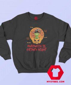 The Grinch Halloween Is Grinch Night Sweatshirt