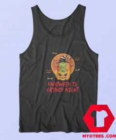 The Grinch Halloween Is Grinch Night Tank Top